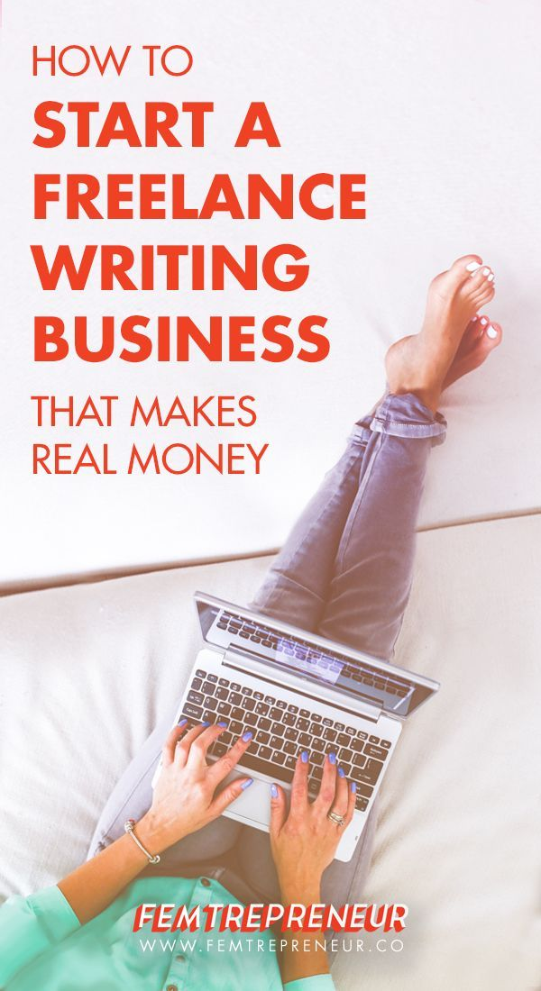 How to Start a Freelance Writing Business That Makes REAL (quit-your-day-job) Money. — FEMTREPRENEUR