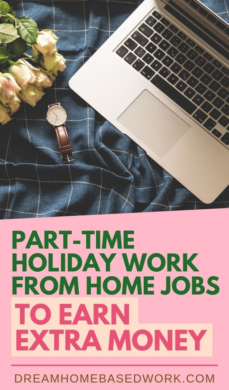 Top 7 Part-Time Holiday Work from Home Jobs To Earn Extra Cash