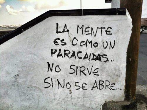 """..."""" la mente e' come un paracadute ... non serve se non si apre ... """" ~  """"The mind 'like a parachute ... I do not need it if you will not be open ..."""""""