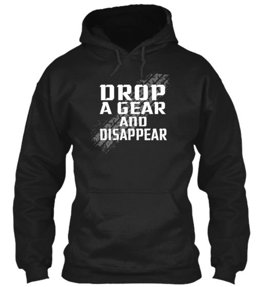 Drop A Gear...should of had this shirt the other day....lol #runningfromthecops