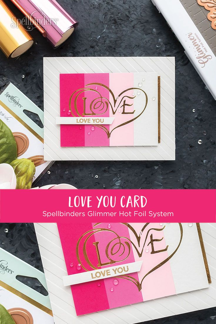 Create Beautiful Foiled Love Cards Tags For The Upcoming