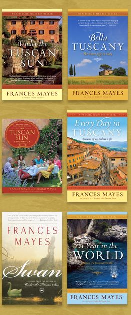 UNDER THE TUSCAN SUN « Frances Mayes - Official Website and Blog
