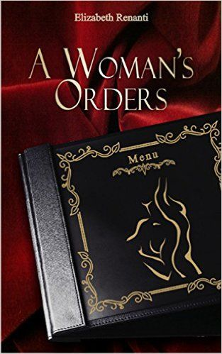 A Woman's Orders - Kindle edition by Elizabeth Renanti. Literature & Fiction Kindle eBooks @ Amazon.com.