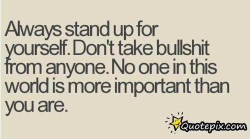 Always Stand Up For Yourself