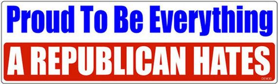 Proud To Be Everything A Republican Hates Democrat Bumper Sticker STI-0655