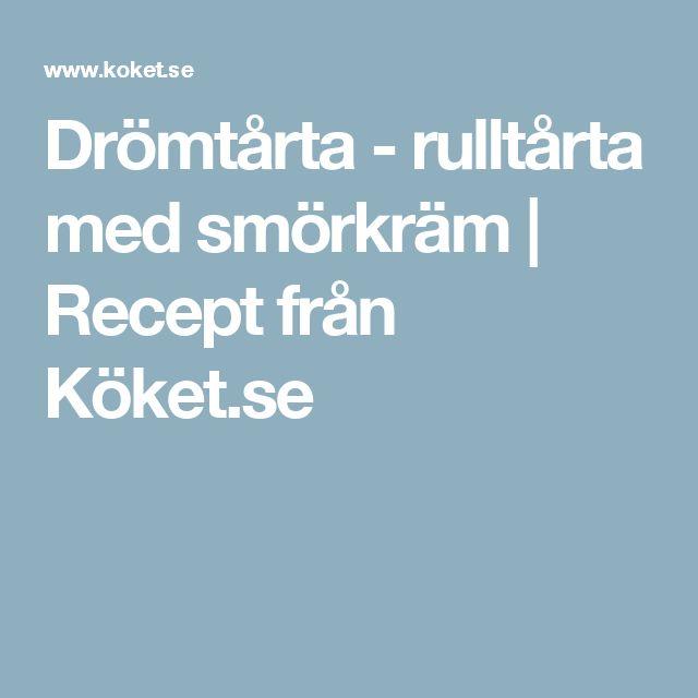 Drömtårta - rulltårta med smörkräm | Recept från Köket.se