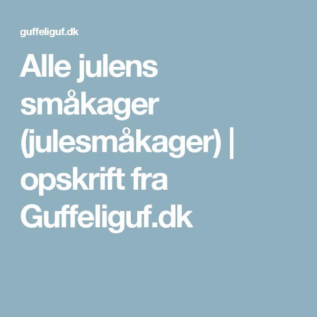 Alle julens småkager (julesmåkager) | opskrift fra Guffeliguf.dk