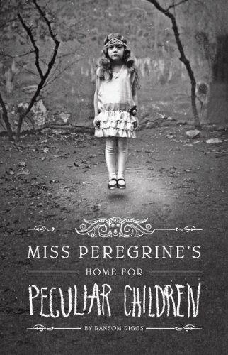 Miss Peregrine's Home for Peculiar Children (Miss Peregrine's Peculiar Children Book 1) by Ransom Riggs,   book club, read June 2014