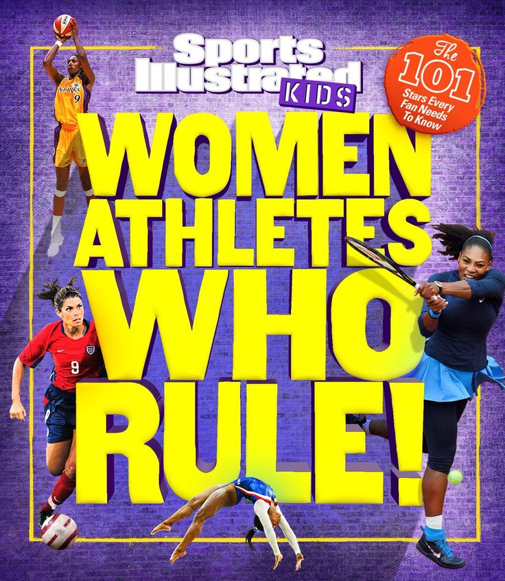 (Sports Illustrated Kids) Women Athletes Who Rule!