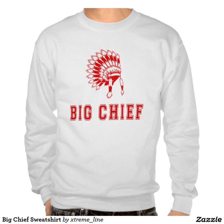Big Chief Sweatshirt. #Zazzle #Clothing