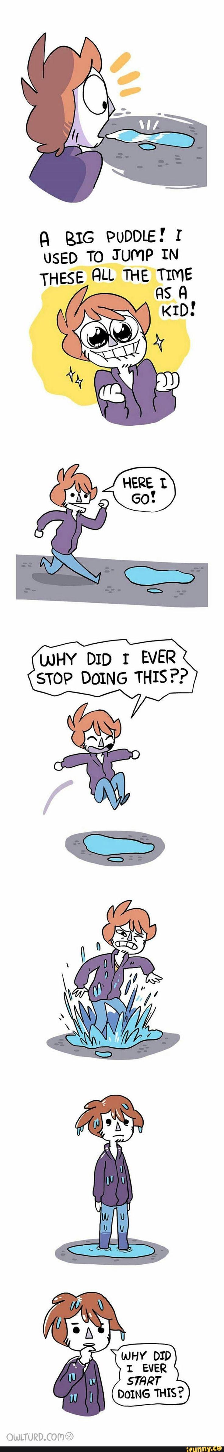 puddle, jumping, what, joy Owlturd comics, Bad decisions