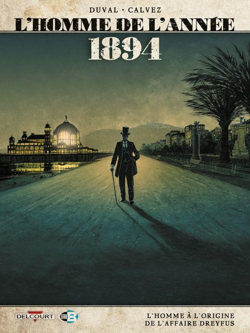 L'Homme de l'année 1894, les dessous de l'affaire Dreyfus - http://www.ligneclaire.info/calvez-duval-18235.html