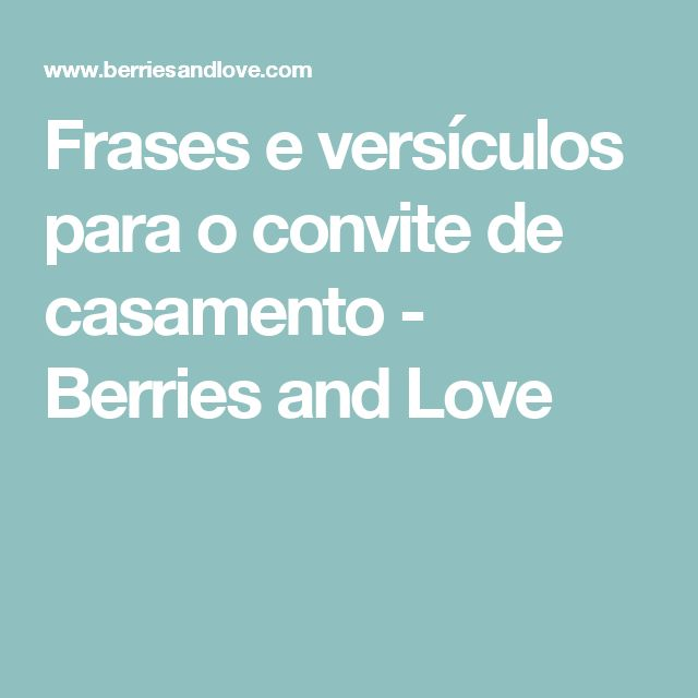 Frases e versículos para o convite de casamento - Berries and Love