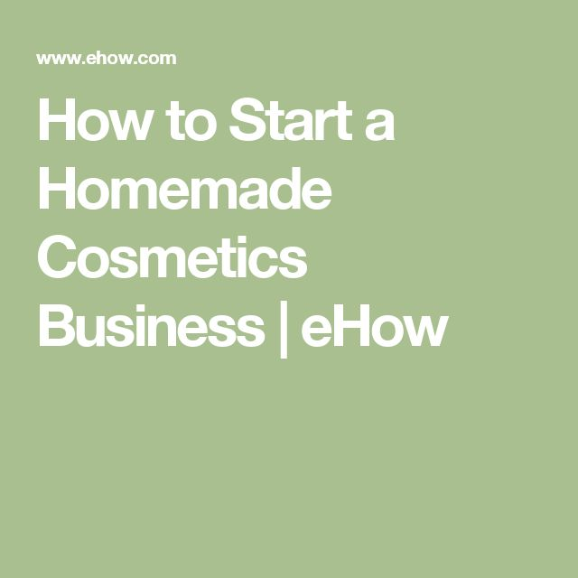 How to Start a Homemade Cosmetics Business | eHow