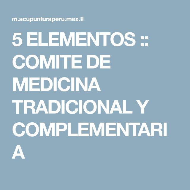 5 ELEMENTOS :: COMITE DE MEDICINA TRADICIONAL Y COMPLEMENTARIA