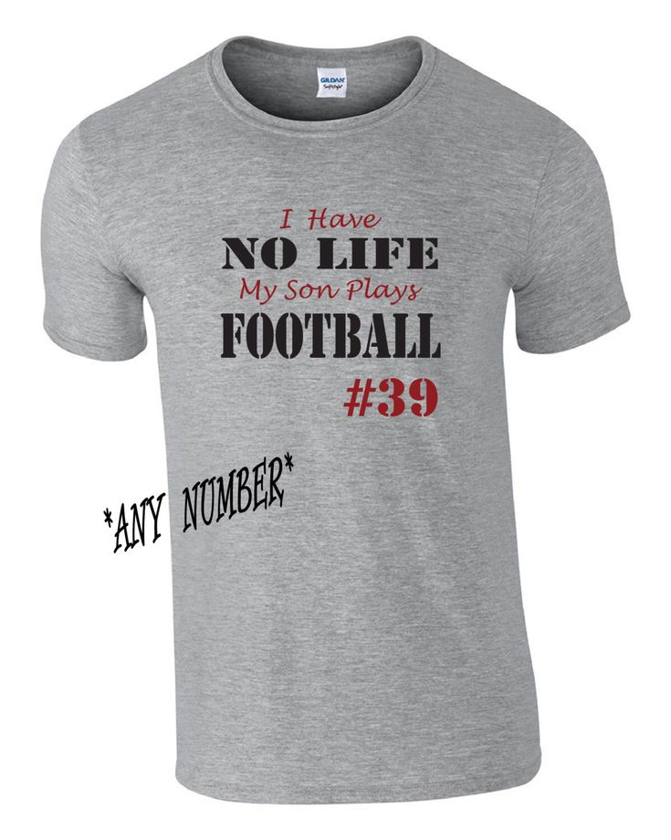 Funny Personalized Football Mom Shirt in Gray.  I have no life, my son plays football.  Funny tshirt for football moms. Custom football tee by PinkPigPrinting on Etsy https://www.etsy.com/listing/201764835/funny-personalized-football-mom-shirt-in