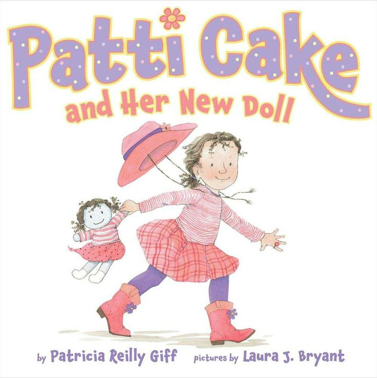 PATTI CAKE AND HER NEW DOLL by Patricia Reilly Giff, illustrated by Laura S. Bryant - available now! #picturebooks #picturebook #read #reading #family #readaloud #children #kids #childrensboooks #story #storytime #bedtime #book #books #storyhour #booksforgirls #storycorner