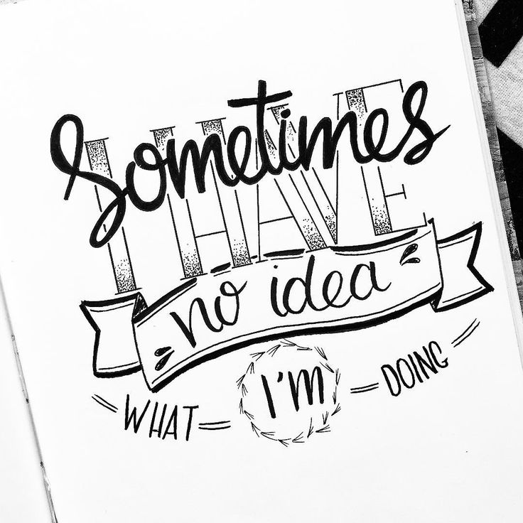 """Handlettering Quote """"Sometimes I have no idea what I'm doing"""""""