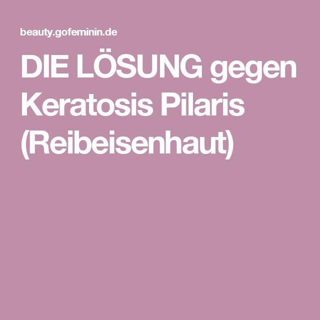 DIE LÖSUNG gegen Keratosis Pilaris (Reibeisenhaut)