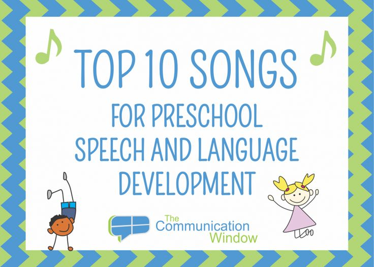 Top 10 Songs for Preschool Speech and Language Development – Communication Window