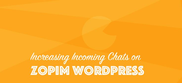 Zopim Livechat Integration with WordPress & Hack to Increase Chats