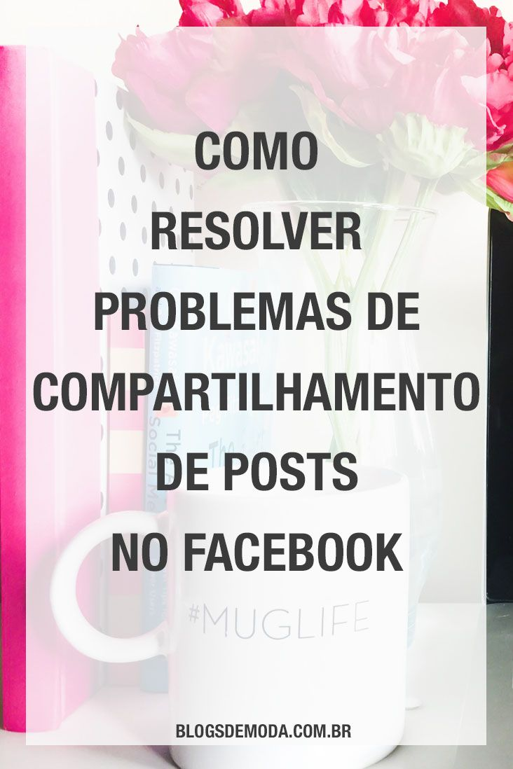 Como arrumar problemas de compartilhamento de posts no Facebook