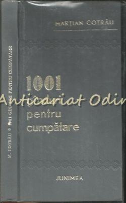 1001 Ganduri Pentru Cumpatare - Martian Cotrau - Cu Dedicatie Si Autograf