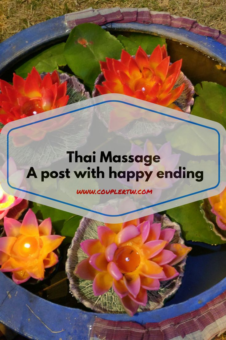Thai massage | Happy Ending Massage | Massage in Thailand | Thai Massage in Chiang Mai | Where to have a Thai Massage | Best place Thai Massage | Top spot to have Massage in Thailand