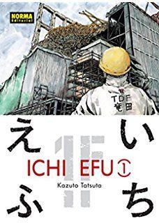 """""""Ichi Efu 1F (3)"""". Kazuto Tatsuta. En verano de 2014, mientras comgina su labor como dibujante bajo seudónimo en la capital con la búsqeuda de trabajo en 1F, Tatsuta recibe una repentina llamada telefónica. Su prózimo trabajo será en el edificio del reactor 1, a una decena de metros de la vasija de contención. Tatsuta entra en primera línea de lo desconocido."""