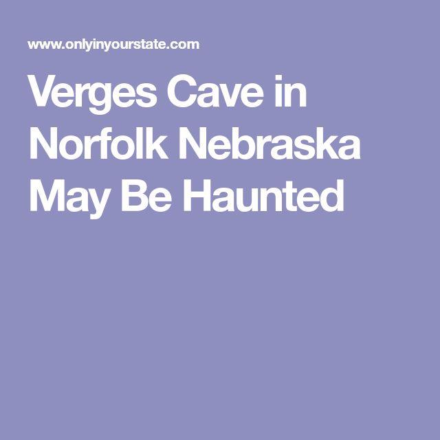 Verges Cave in Norfolk Nebraska May Be Haunted