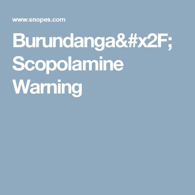 FACT CHECK Burundanga Scopolamine Warning
