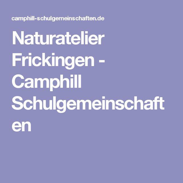 Naturatelier Frickingen - Camphill Schulgemeinschaften