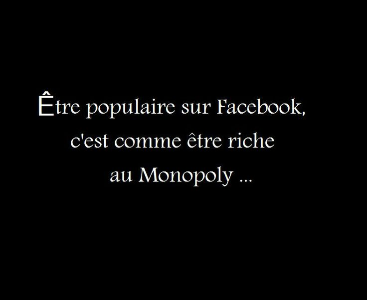 """Being popular on Facebook, it,s like being rich on Monopoly"" lol this is soo true"