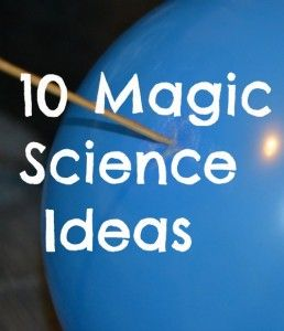 More than 10 amazing Magic Science ideas. Fun science for kids. Includes floating eggs, skewering balloons and much more.