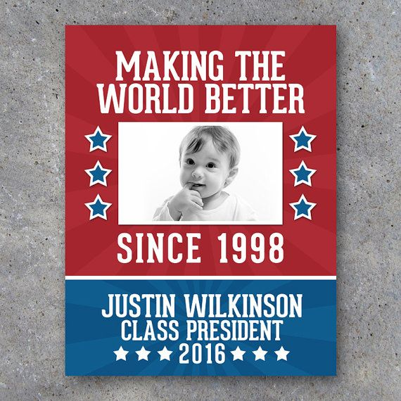 Campaign Poster featuring your name, running title, baby photo and year of birth. Funny Vote For Me printable posters are great for school or class elections, student council and more! By Studio 120 Underground, $9.