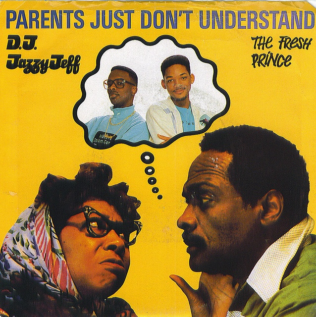 """""""Parents Just Don't Understand"""" - D.J. Jazzy Jeff and the Fresh Prince"""