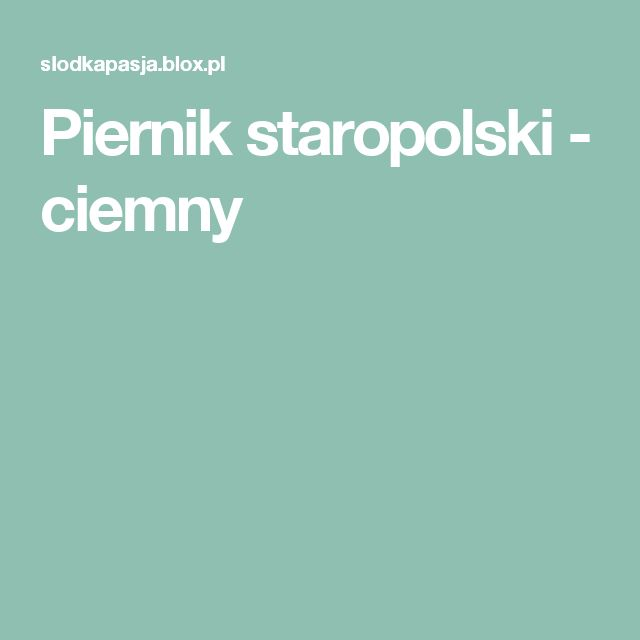 Piernik staropolski - ciemny