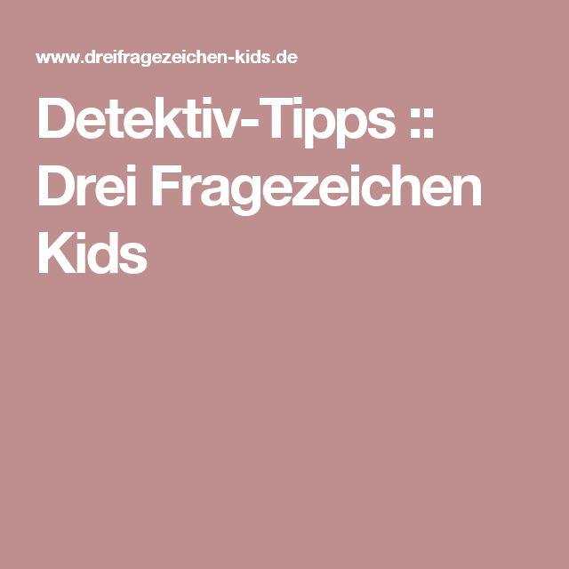 Detektiv-Tipps :: Drei Fragezeichen Kids