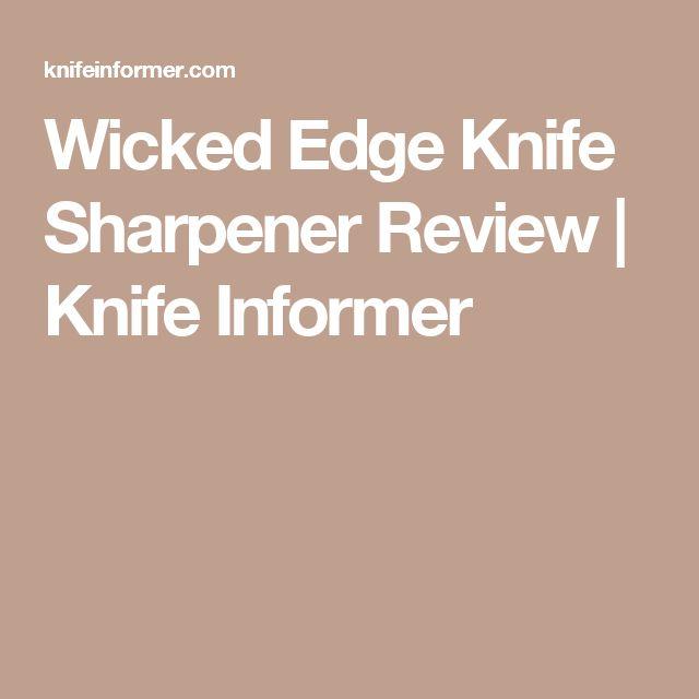 Wicked Edge Knife Sharpener Review | Knife Informer