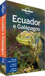 """Ecuador e Galapagos - """"Pittoreschi centri coloniali, villaggi quichua, foresta pluviale amazzonica e scenografiche vette andine: nonostante le piccole dimensione, l'Ecuador è un concentrato di tesori e di bellezze"""" Regis st. Louis, Autore Lonely Planet."""