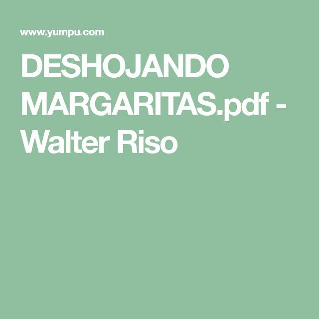 DESHOJANDO MARGARITAS.pdf - Walter Riso