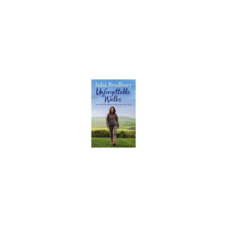 Unforgettable Walks : Best Walks With a View (Reprint) (Paperback) (Julia Bradbury)