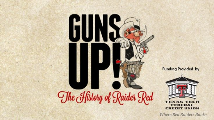 "Texas Tech Public Media is proud to present ""Guns Up: The History of Raider Red"". This documentary film chronicles the legacy and history of the beloved Texas Tech mascot from his roots as a beloved cartoon in the pages of the Avalanche Journal to his creation by Dinah and Jim Gaspard as the TTU mascot and finally his success in winning the National Mascot Championship in 2012-2013."