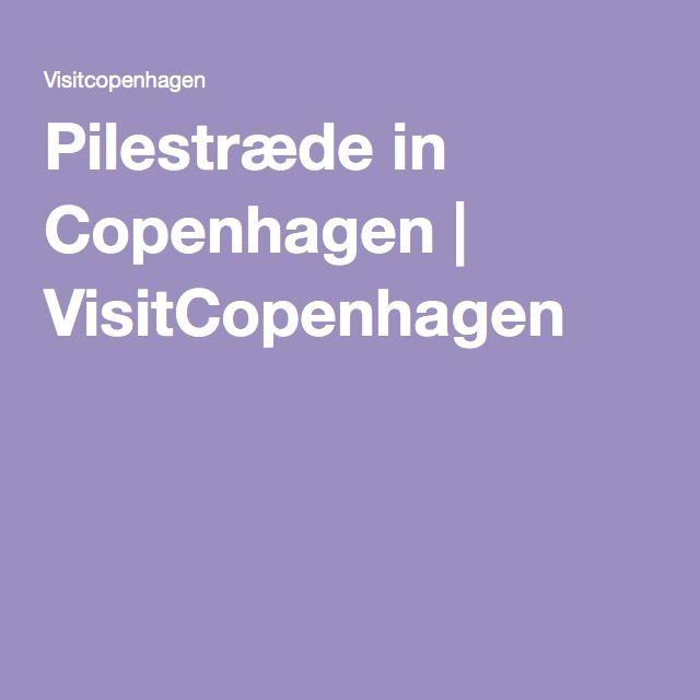 Pilestræde in Copenhagen   VisitCopenhagen