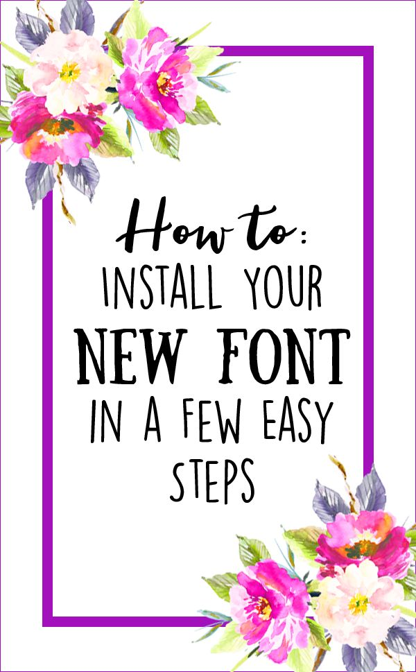 How to Install Your New Font in a Few Easy Steps - Free Pretty Things For You