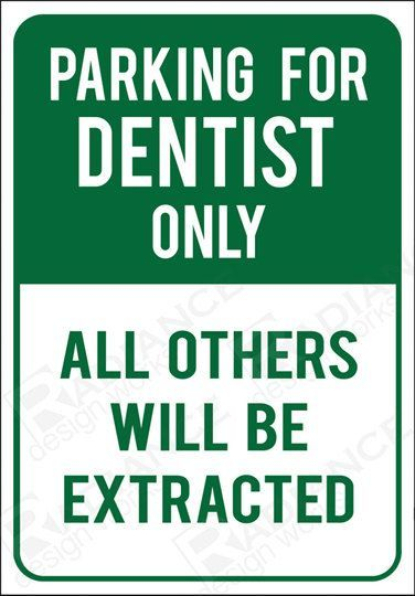Parking For Dentist Only - All Others Will Be Extracted - Funny Novelty Sign 7x10 Wall Home Outdoor Humor No Parking Signs