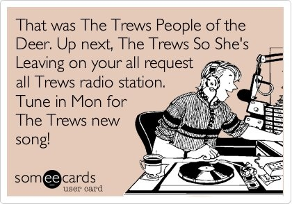 All Trews radio. Made and shared with permission by Donna M.
