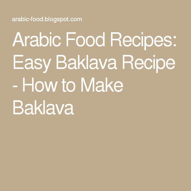 Arabic Food Recipes: Easy Baklava Recipe - How to Make Baklava