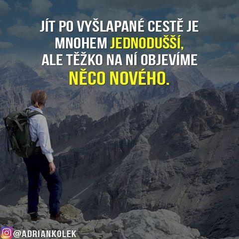 Jít po vyšlapané cestě je mnohem jednodušší, ale těžko na ní objevíme něco nového.  #motivace #uspech #adriankolek #business244 #motivacia #czech #slovak #sietovymarketing #sitovymarketing #czechgirl #czechboy #slovakgirl #business #motivation #motivationalquotes #lifequotes #success #mountain