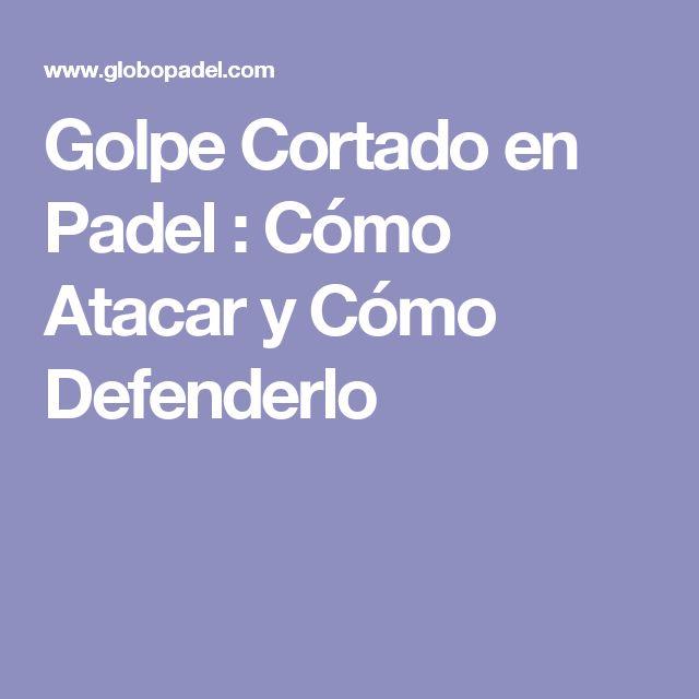 Golpe Cortado en Padel : Cómo Atacar y Cómo Defenderlo